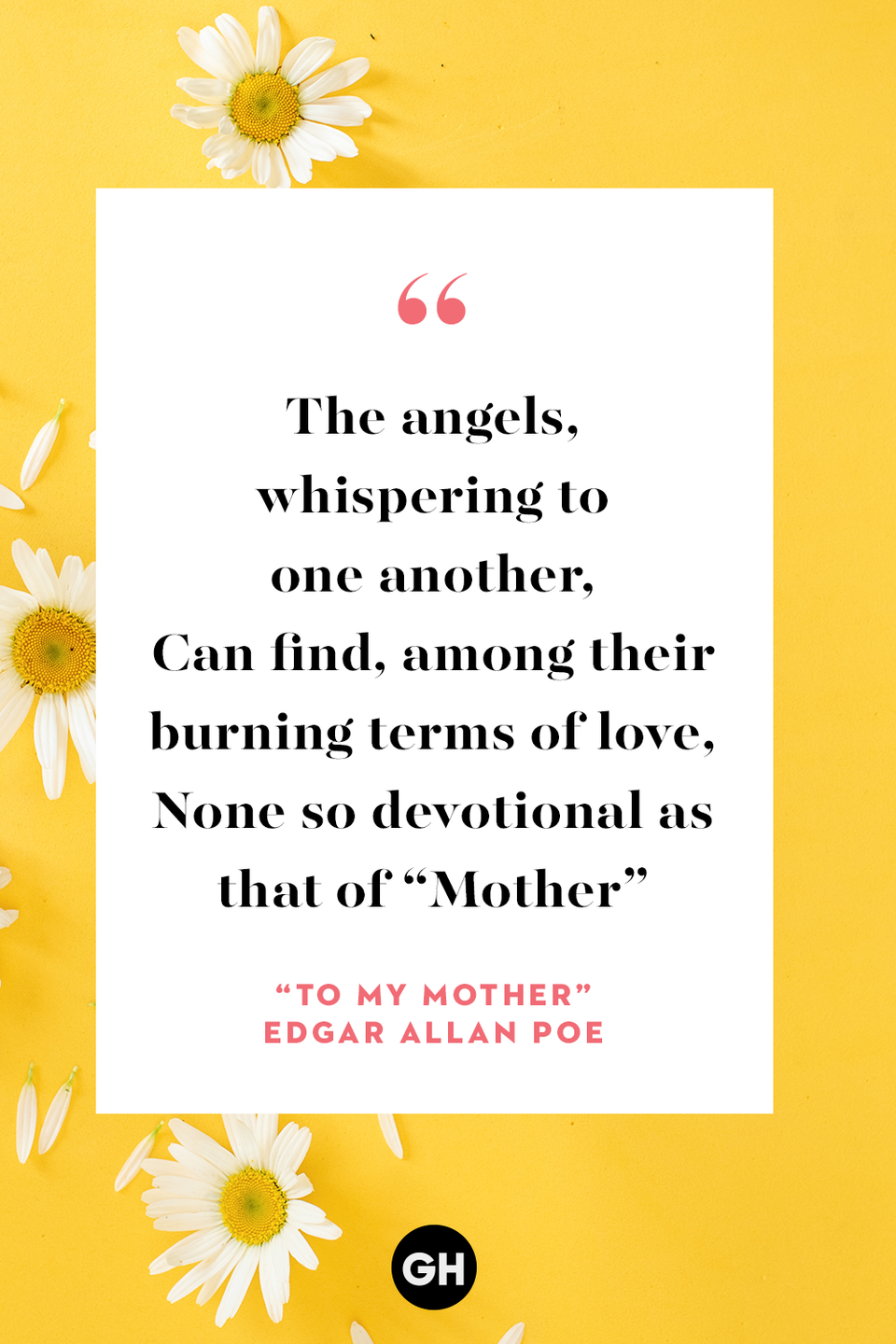"""<p>Because I feel that, in the Heavens above,</p><p>The angels, whispering to one another,</p><p>Can find, among their burning terms of love,</p><p>None so devotional as that of """"Mother,""""</p><p>Therefore by that dear name I long have called you —</p><p>You who are more than mother unto me,</p><p>And fill my heart of hearts, where Death installed you</p><p>In setting my Virginia's spirit free.</p><p>My mother — my own mother, who died early,</p><p>Was but the mother of myself; but you</p><p>Are mother to the one I loved so dearly,</p><p>And thus are dearer than the mother I knew</p><p>By that infinity with which my wife</p><p>Was dearer to my soul than its soul-life.</p>"""