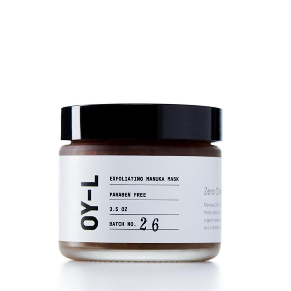 """<p>This mask is <em>packed</em> with antibacterial manuka honey, calming rosehip and hemp seed oils, acne-fighting willow bark extract, and more. Leave it on for 20 minutes two to three times a week to reveal super-glowy skin.<br></p><p><em><a rel=""""nofollow"""" href=""""https://oy-l.com/product/face-scrub/"""">OY-L Exfoliating Manuka Mask</a>, $60</em></p>"""