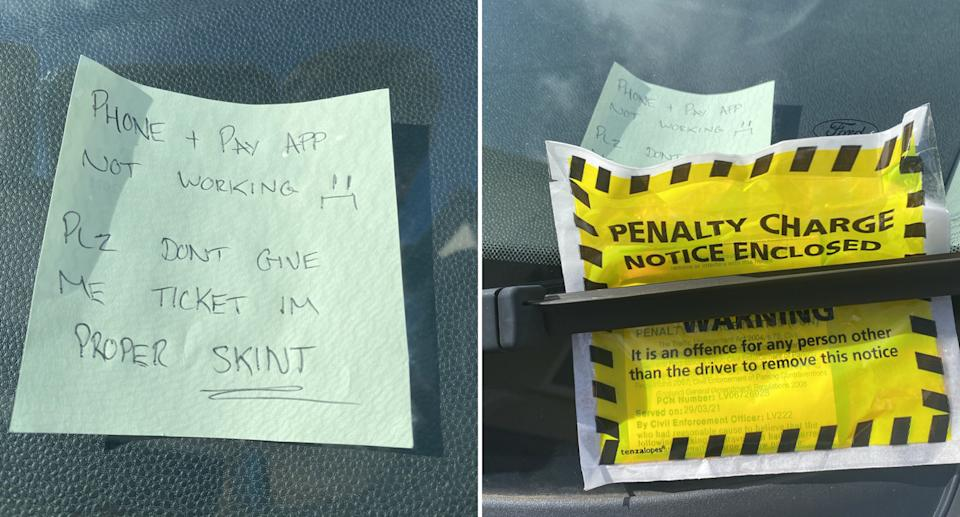 A note to avoid a parking ticket, reading: 'Phone and pay app not working... plz don't give me ticket I'm proper skint', is pictured on the left. Pictured right is a parking ticket wedged under a windscreen wiper on top of this note.