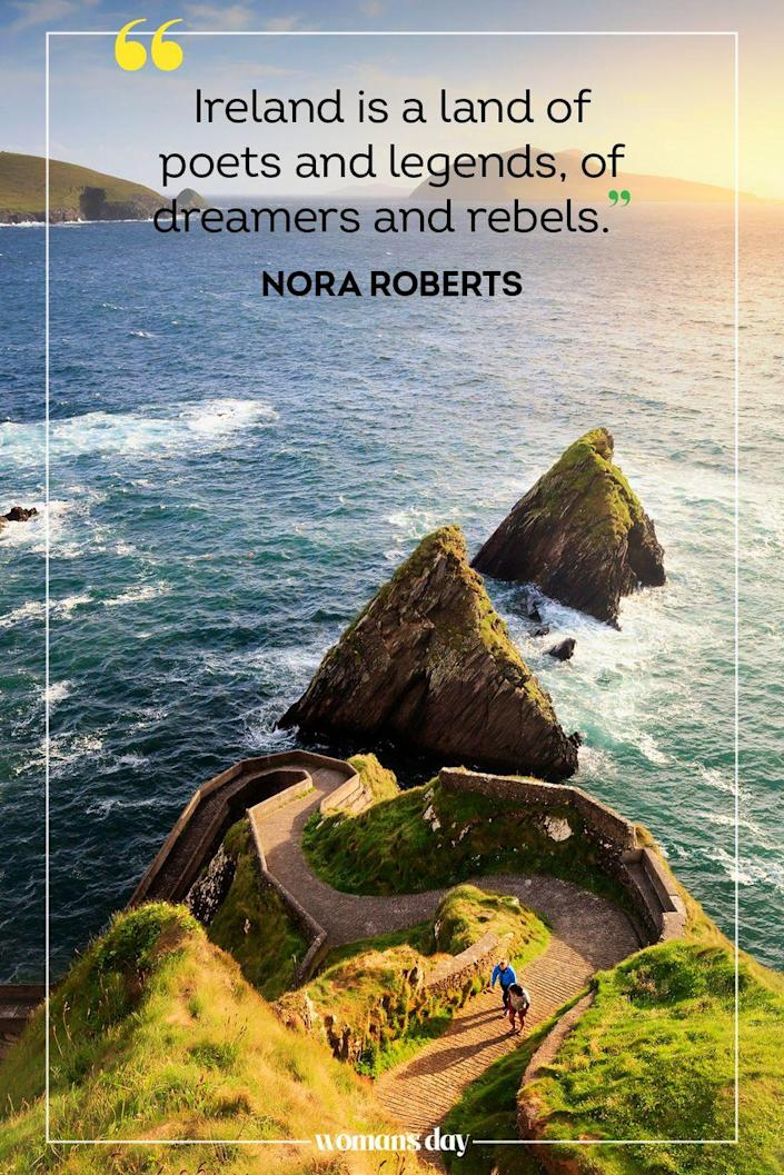 "<p>""Ireland is a land of poets and legends, of dreamers and rebels."" — Nora Roberts</p>"