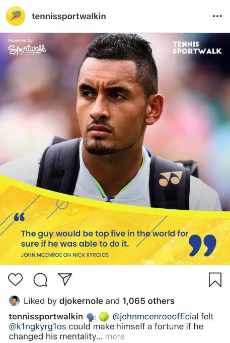 Eagle-eyed fans quickly spotted Novak Djokovic's 'like' of this post discussing Nick Kyrgios. Picture: Instagram/@tennissportwalkin