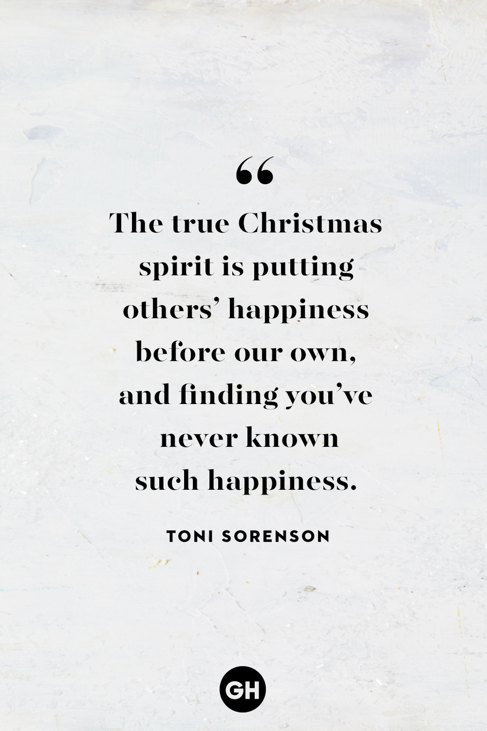<p>The true Christmas spirit is putting others' happiness before our own, and finding you've never known such happiness. </p>