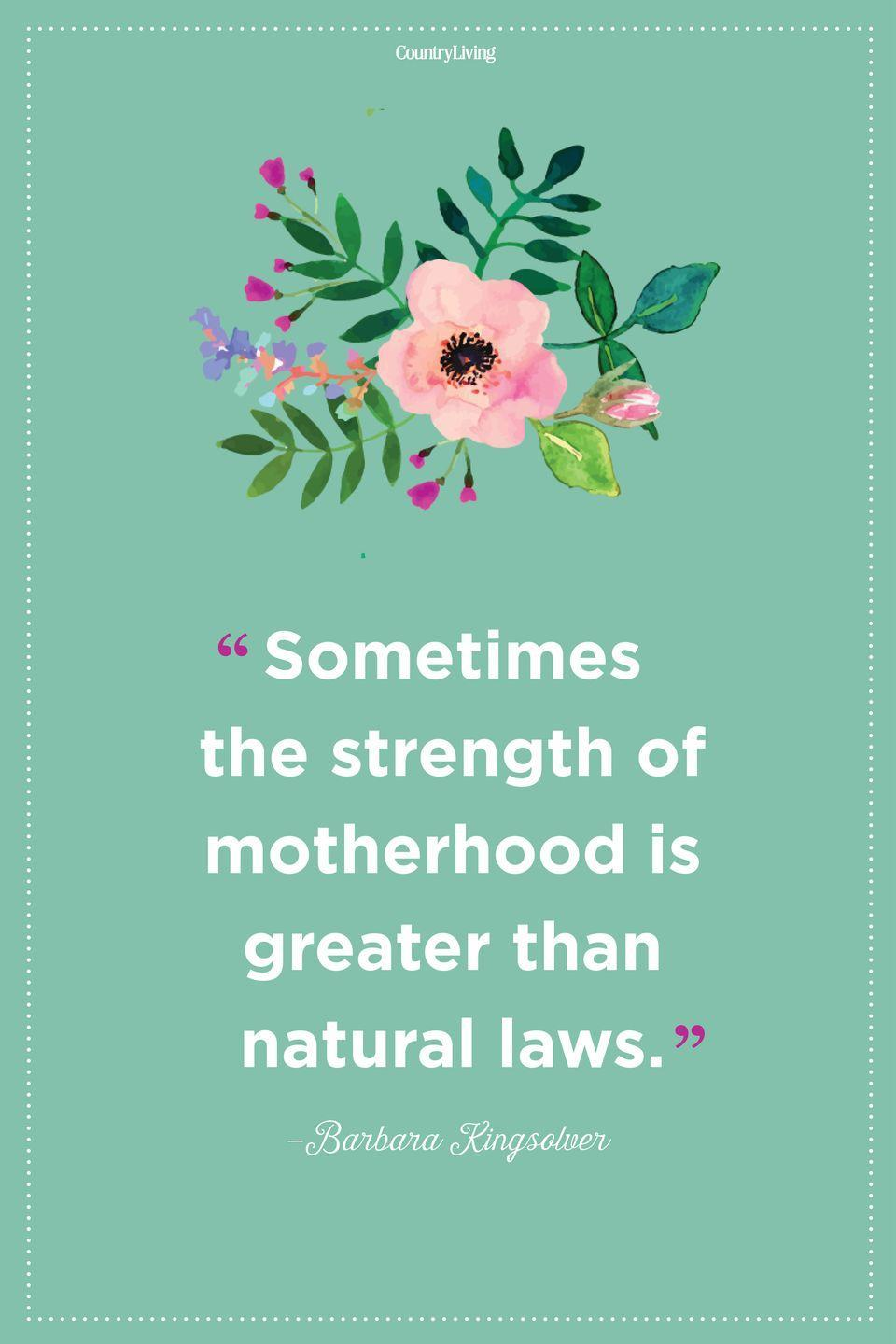 "<p>""Sometimes the strength of motherhood is greater than natural laws.""</p>"