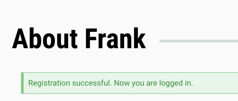"Visitors receive this message upon clicking Frank's ""About"" section. I did not willfully register, nor log-in."