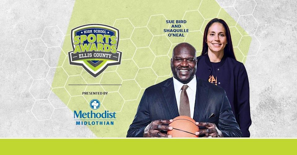 Basketball Hall of Famer Shaquille O'Neal and WNBA World Champion Sue Bird to present Athlete of the Year awards at the Ellis County High School Sports Awards.