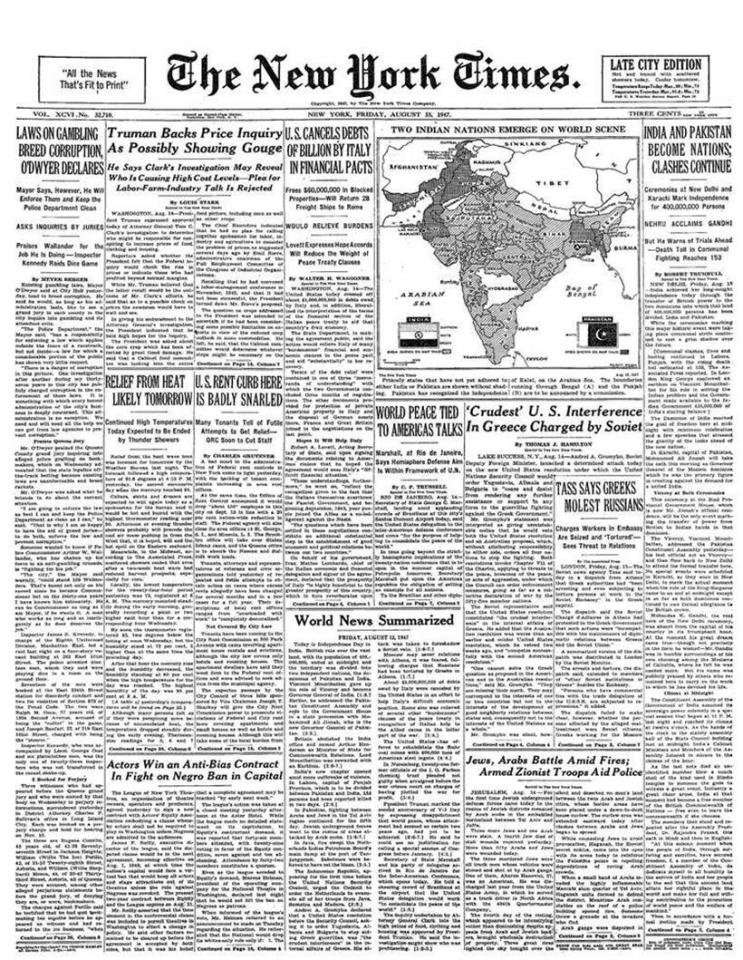 "The New York Times featured a large map of India, captioned, 'Two Indian Nations Emerge On World Scene.' Another column in the paper spoke about the ceremonies at New Delhi and Karachi marking the Independence that took place in the midst of the communal strife which, according to the paper, 'continued to cast a grim shadow over the future.' The reportage on how India and Pakistan celebrated the independence, went, ""The Dominion of India reached the goal of freedom here at midnight with minimum celebration and a few speeches that stressed the gravity of the tasks ahead of the new nation. In Karachi, capital of Pakistan, Mohammed Ali Jinnah will take the oath this morning as Governor General of the Moslem dominion which he was the primary figure in creating against the demand for a united India."" The article also spoke about how Mahatma Gandhi, who it called the 'real hero of the New Delhi ceremony,' was absent from the capital of his country in its triumphant hour. ""At the moment his great dream came true -- though not precisely in the form he wished -- Mr. Gandhi was in humble surroundings of his own choosing among the Moslems of Calcutta, where he felt he was needed more."" Image credit: The New York Times"