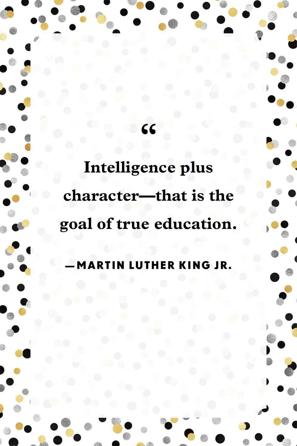 """<p>Intelligence plus character—that is the goal of true education.""""</p>"""