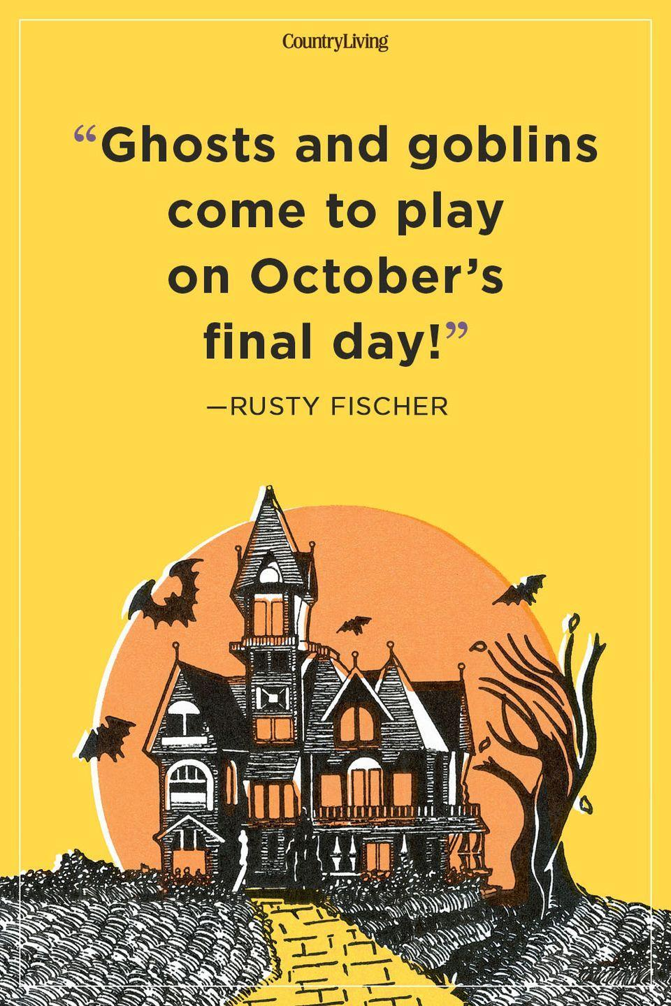 """<p>""""Ghosts and goblins come to play on October's final day!""""</p>"""