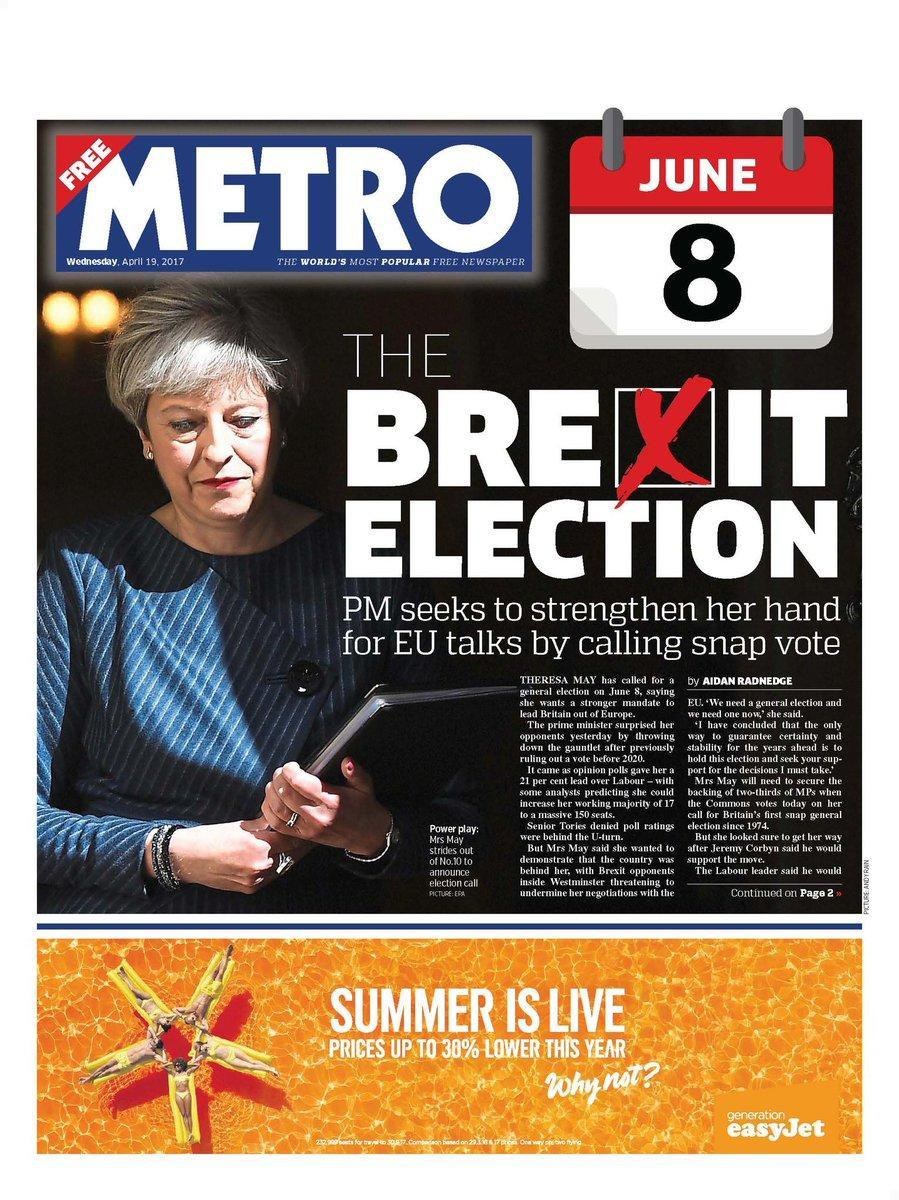 <p>Mrs May again. The Metro have dubbed this 'The Brexit election'. </p>