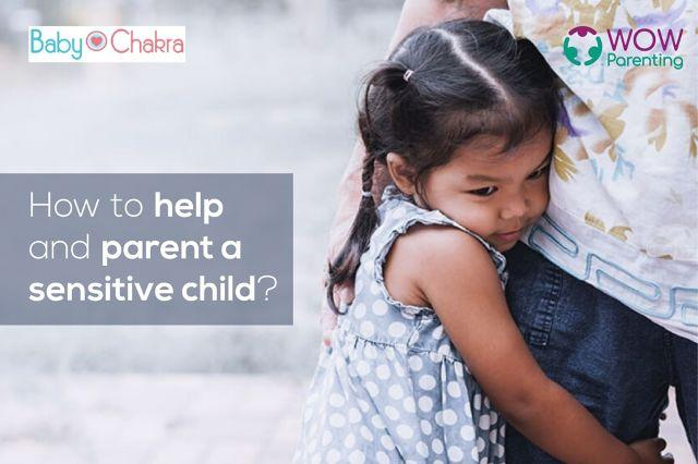 How To Help And Parent A Sensitive Child?
