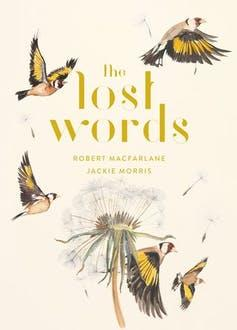 """<span class=""""caption"""">The Lost Words by Robert McFarlane, illustrated by Jackie Morris.</span> <span class=""""attribution""""><span class=""""source"""">(Hamish Hamilton)</span></span>"""
