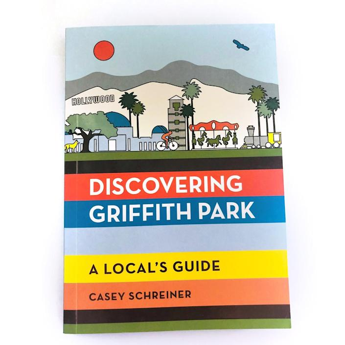 """""""Discovering Griffith Park: A Local's Guide"""" by Modern Hiker's Casey Schreiner"""