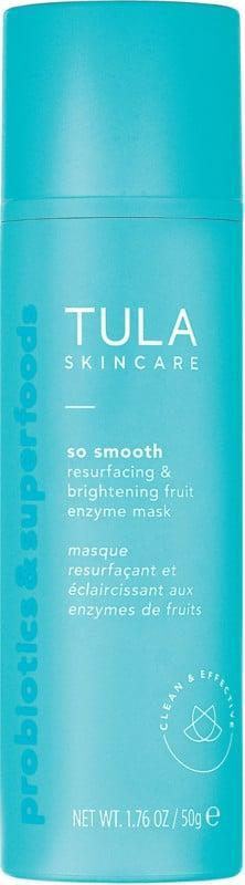 <p>Fueled by a variety of fruit enzymes, the<span>Tula So Smooth Resurfacing &amp; Brightening Enzyme Mask</span> ($36) brightens your skin in just ten minutes. It even has probiotics &amp; prebiotics help maintain skin balance.</p>