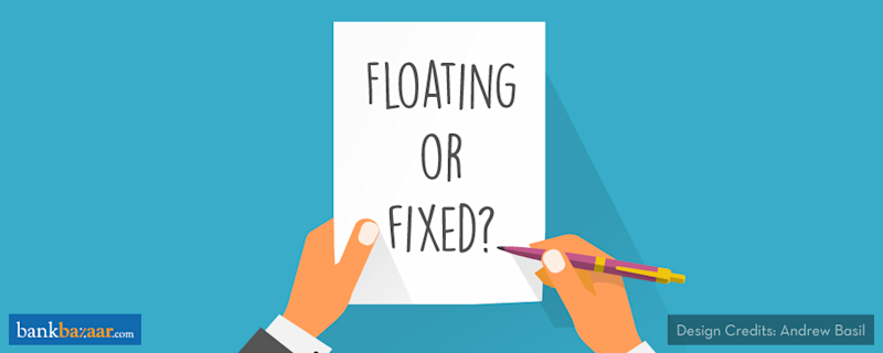Fixed Rate or Floating Rate: Which One Should You Opt For?