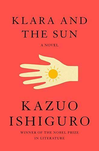 """<p><strong>Kazuo Ishiguro</strong></p><p>amazon.com</p><p><strong>$27.99</strong></p><p><a href=""""https://www.amazon.com/dp/059331817X?tag=syn-yahoo-20&ascsubtag=%5Bartid%7C10070.g.34992652%5Bsrc%7Cyahoo-us"""" rel=""""nofollow noopener"""" target=""""_blank"""" data-ylk=""""slk:Buy Now"""" class=""""link rapid-noclick-resp"""">Buy Now</a></p><p>The newest novel from Nobel Prize in Literature-winner Kazuo Ishiguro is just as gorgeous as the last. The 2017 Nobel committee described Ishiguro's books as """"novels of great emotional force"""" that """"uncovered the abyss beneath our illusory sense of connection with the world."""" Read this one and you'll understand why. </p>"""