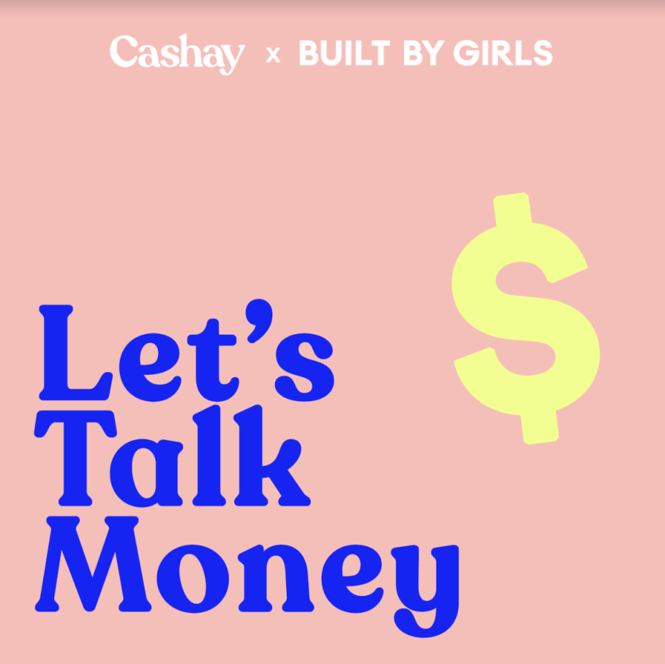 """""""Let's Talk Money"""" is a new podcast from Cashay and sister site, BUILT BY GIRLS."""