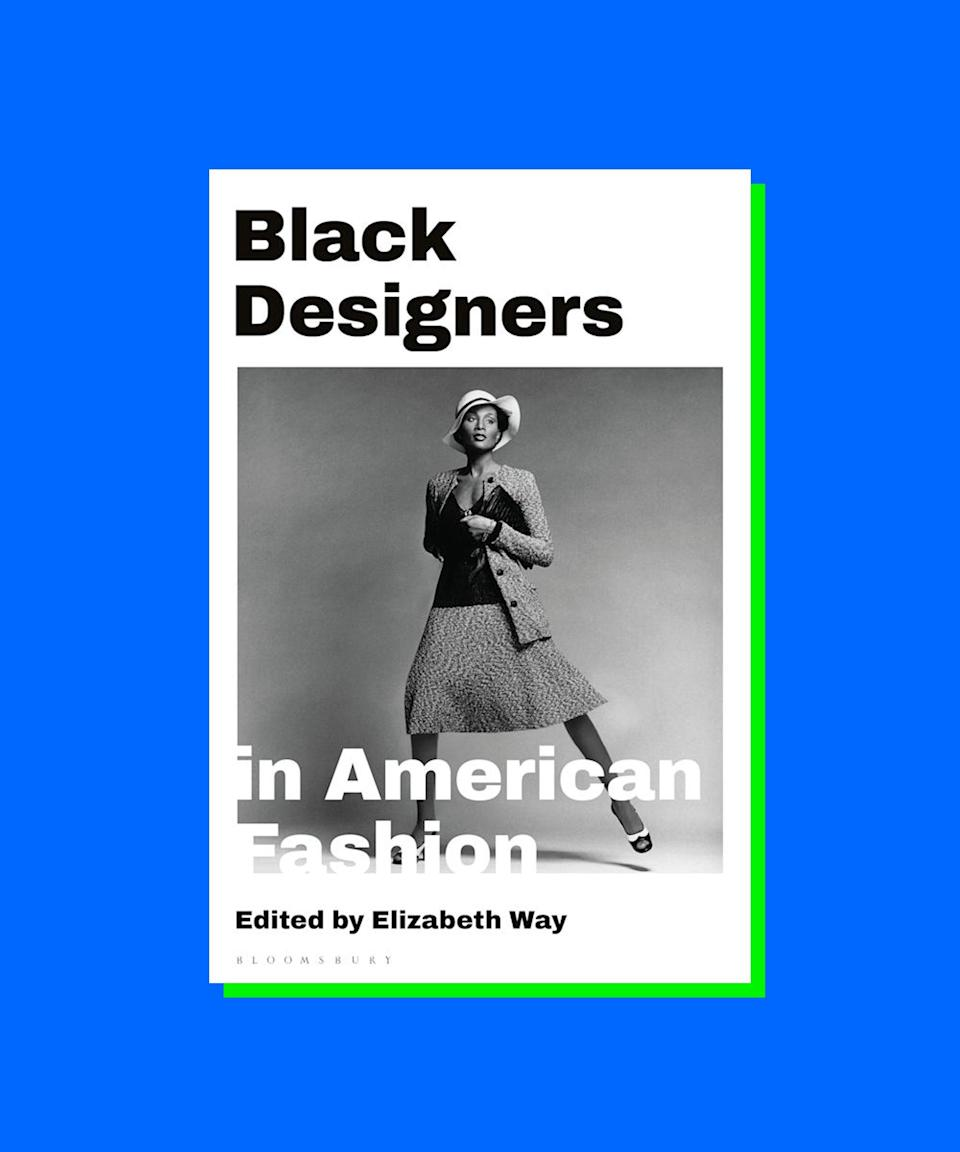 """<strong><em><h2>Black Designers In American Fashion</h2></em></strong>""""Gearing up for this year's Met Gala (<a href=""""https://www.refinery29.com/en-us/2021/04/10413338/met-gala-2021-date-host-details"""" rel=""""nofollow noopener"""" target=""""_blank"""" data-ylk=""""slk:ICYMI, it's a two-parter on American fashion"""" class=""""link rapid-noclick-resp"""">ICYMI, it's a two-parter on American fashion</a>), I'm getting schooled on the history of fashion in this country, especially the contributions Black, Latinx, Indigenous, and <a href=""""https://www.refinery29.com/en-us/2021/06/10505464/asian-american-fashion-support-garment-district-new-york-city"""" rel=""""nofollow noopener"""" target=""""_blank"""" data-ylk=""""slk:AAPI communities have brought to the industry"""" class=""""link rapid-noclick-resp"""">AAPI communities have brought to the industry</a>. So come July 29, I'll order <a href=""""https://www.bloomsbury.com/uk/black-designers-in-american-fashion-9781350138476/"""" rel=""""nofollow noopener"""" target=""""_blank"""" data-ylk=""""slk:Black Designers In American Fashion"""" class=""""link rapid-noclick-resp""""><em>Black Designers In American Fashion</em></a>, a comprehensive look at the history of Black designers based on the exhibition by the Fashion Institute of Technology."""" — <em>Frances Solá-Santiago, Fashion Writer</em>"""