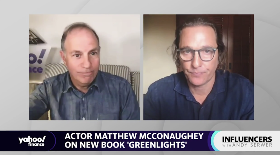 "Actor Matthew McConaughey speaks with Yahoo Finance Editor-in-Chief Andy Serwer on an episode of ""Influencers with Andy Serwer."""
