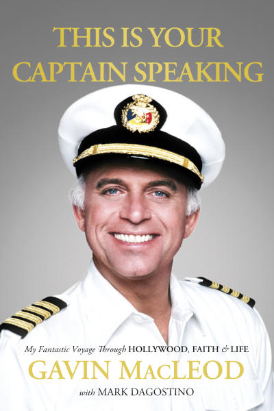 """This photo released by W Publishing Group shows the cover of the book, """"This is Your Captain Speaking."""" The 82-year-old actor, Gavin MacLeod's autobiography will be released on Tuesday, Oct. 22, 2013. (AP Photo/W Publishing Group)"""