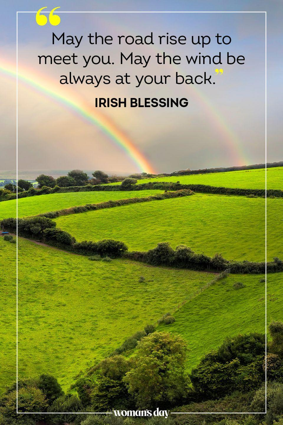 """<p>""""May the road rise up to meet you. May the wind be always at your back."""" — Irish Blessing</p>"""