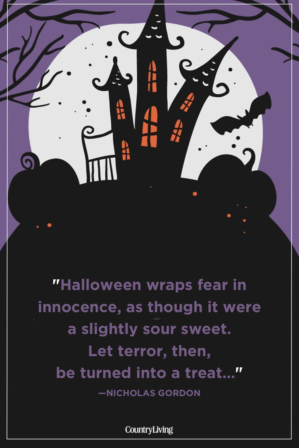 """<p>""""Halloween wraps fear in innocence, as though it were a slightly sour sweet. Let terror, then, be turned into a treat…""""</p>"""