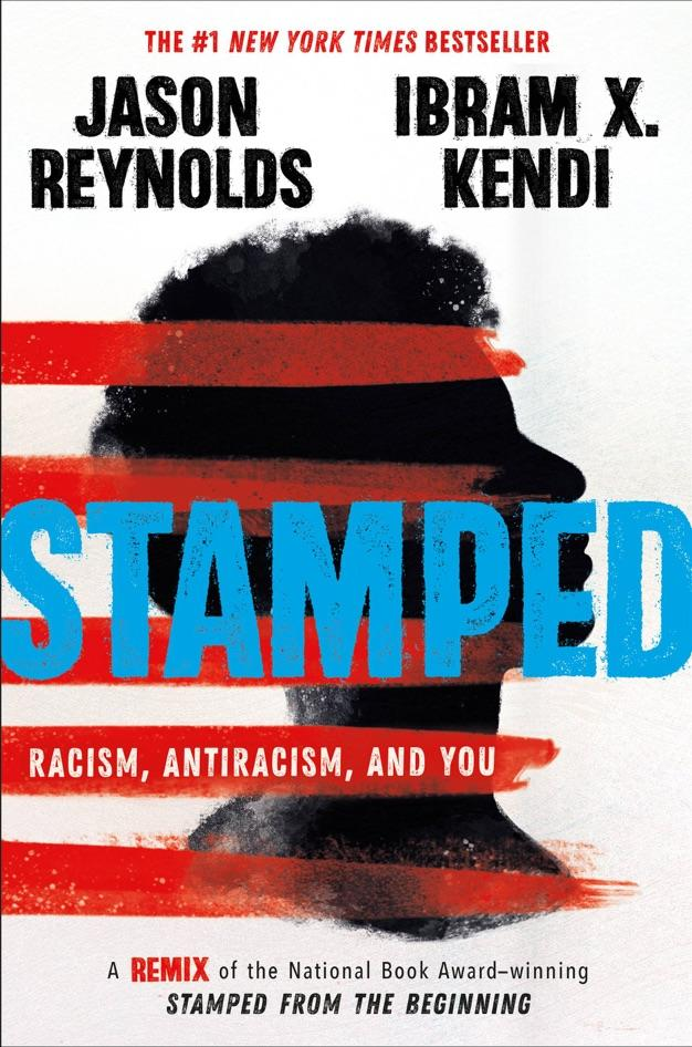 Stamped: Racism, Antiracism, and You: A Remix of the National Book Award-winning Stamped from the Beginning (Amazon / Amazon)