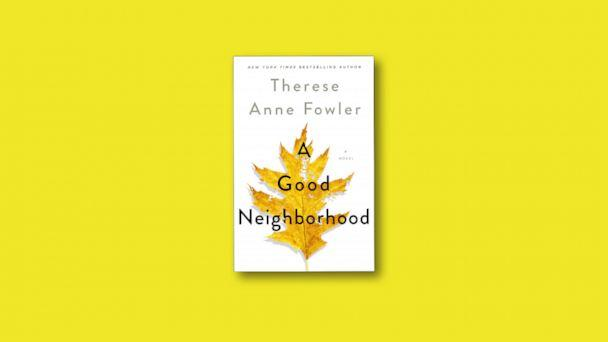 A Good Neighborhood by Therese Anne Fowler (ABC News Photo Illustration, Therese Anne Fowler)