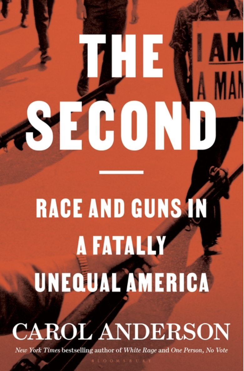 The Second: Race and Guns in a Fatally Unequal America – Carol Anderson