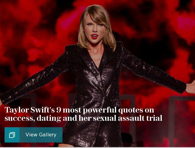 Taylor Swift's 9 most powerful quotes on success, dating and her sexual assault trial