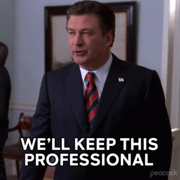 """Jack from """"30 Rock"""" saying, """"We'll keep this professional"""""""