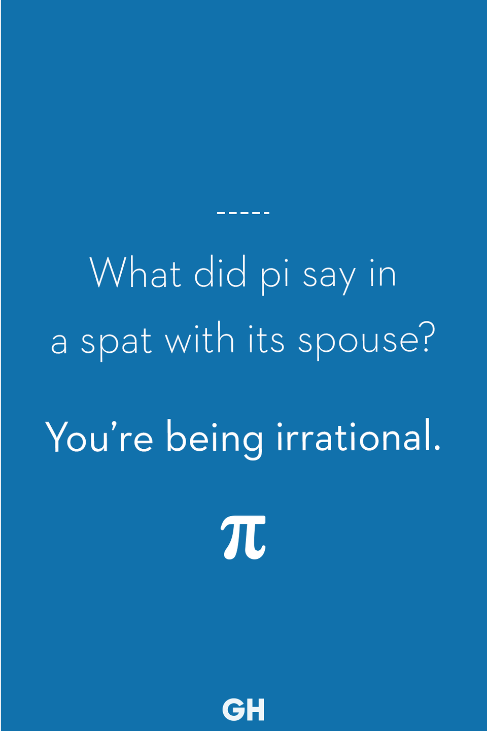 <p>You're being irrational.</p>