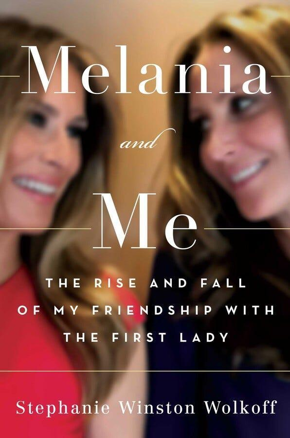 """""""Melania and Me: The Rise and Fall of My Friendship with the First Lady,"""" by Stephanie Winston Wolkoff."""