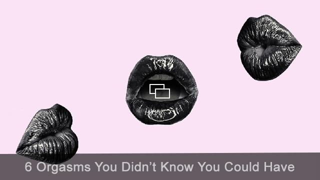 orgasms-you-didnt-know-youcould-have