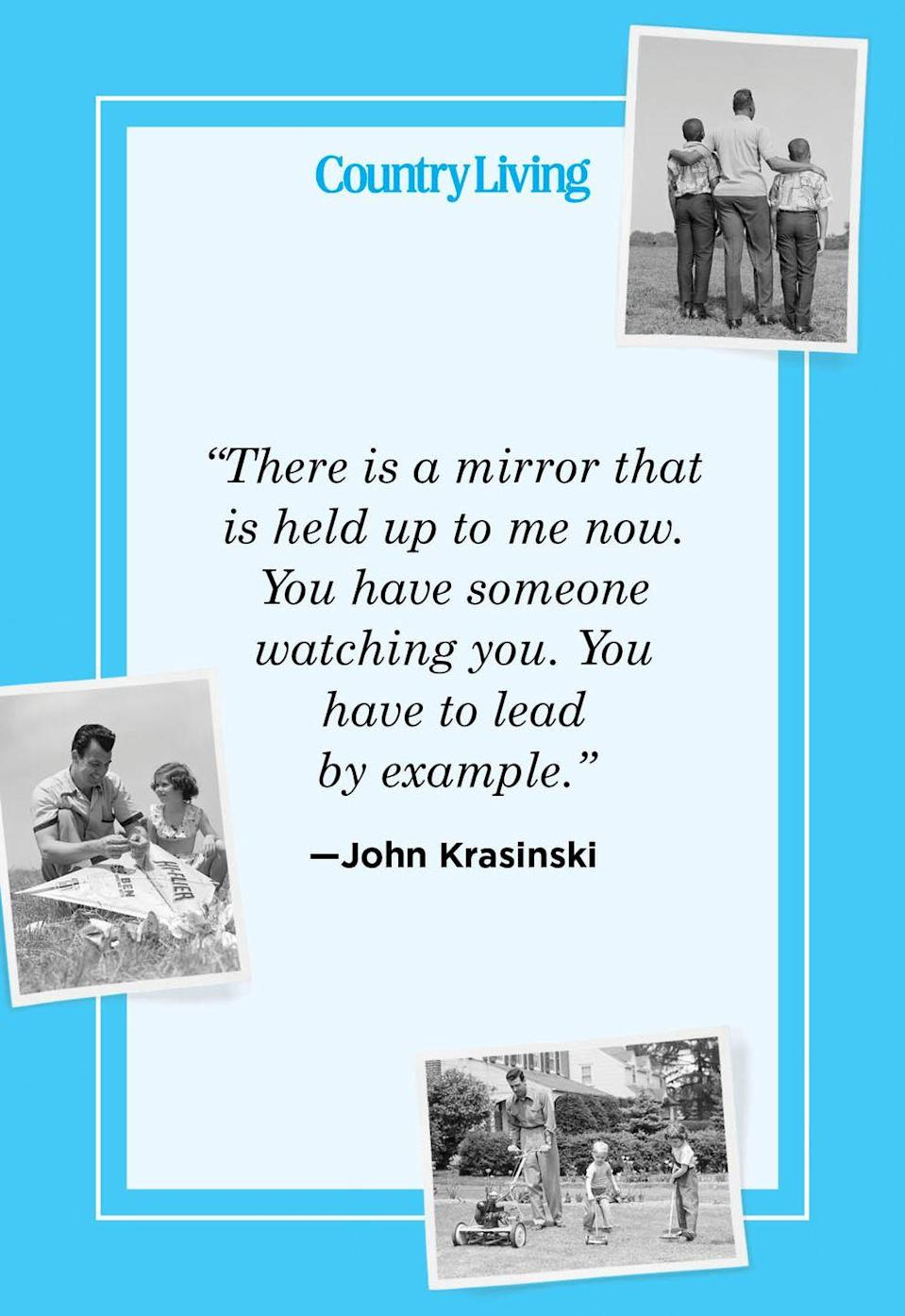 """<p>""""There is a mirror that is held up to me now. You have someone watching you. You have to lead by example.""""</p>"""