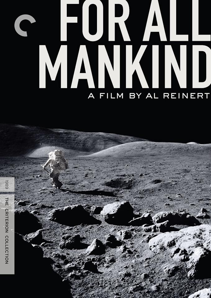 "<a href=""http://movies.yahoo.com/movie/1809383082/info"">FOR ALL MANKIND</a> (1989) <br>Directed by: Al Reinert<br><br>Constructed entirely from NASA archival footage, including film shot by actual Apollo astronauts, Al Reinert's mesmerizing film restores the wonder and danger of America's moon shoot.  <a href=""http://www.criterion.com/films/599-for-all-mankind"">Criterion Collection</a>"