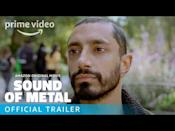 """<p><strong>Watch in cinemas now or on Prime Video</strong></p><p>Heavy-metal drummer Ruben (Riz Ahmed) begins to lose his hearing in this Best Picture Nominee film. When a doctor tells him his condition will worsen, he thinks his career and life is over. </p><p><a href=""""https://youtu.be/VFOrGkAvjAE"""" rel=""""nofollow noopener"""" target=""""_blank"""" data-ylk=""""slk:See the original post on Youtube"""" class=""""link rapid-noclick-resp"""">See the original post on Youtube</a></p>"""