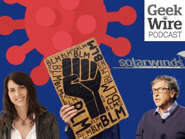 The pandemic, race, cybersecurity and economic issues dominated headlines in 2020. <em>MacKenzie Scott Photo by Elena Seibert. Black Lives Matter Photo by Monica Nickelsburg. Bill Gates Photo by Todd Bishop. SolarWinds Photo via BigStock. GeekWire Graphic.</em>
