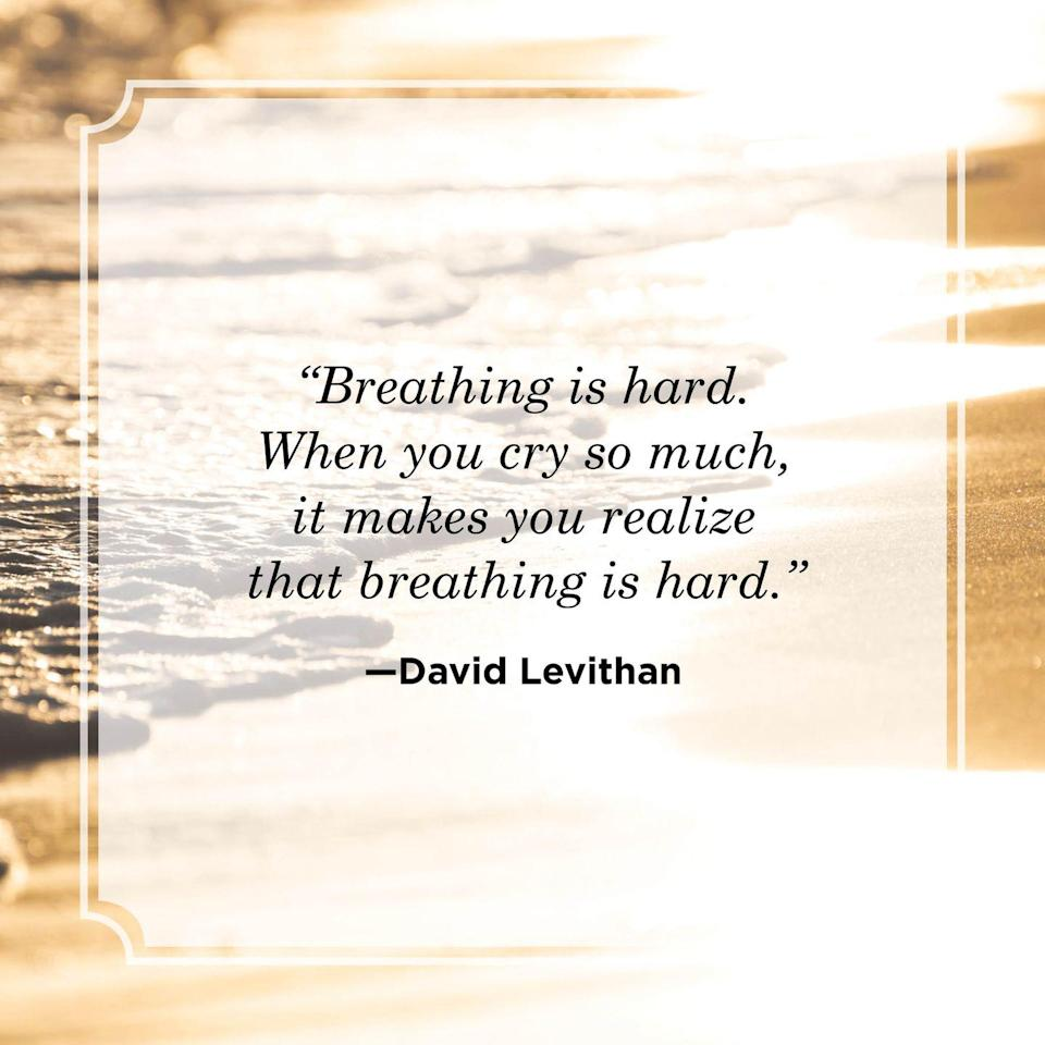 """<p>""""Breathing is hard. When you cry so much, it makes you realize that breathing is hard.""""</p>"""