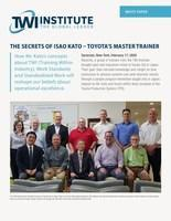 The Secrets of Isao Kato, Toyota's Master Trainer; a whitepaper from the TWI Institute.