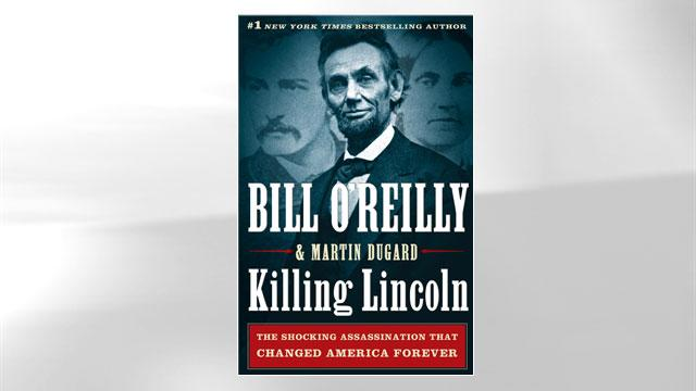 Bill O'Reilly Tackles History in New Thriller, 'Killing Lincoln'