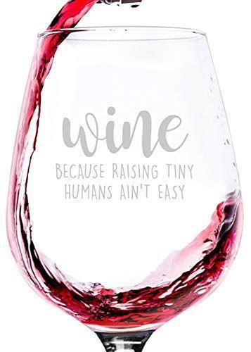 """<p><strong>Wittsy Glassware and Gifts</strong></p><p>amazon.com</p><p><strong>$17.97</strong></p><p><a href=""""https://www.amazon.com/dp/B079DDVY51?tag=syn-yahoo-20&ascsubtag=%5Bartid%7C10050.g.25323076%5Bsrc%7Cyahoo-us"""" rel=""""nofollow noopener"""" target=""""_blank"""" data-ylk=""""slk:Shop Now"""" class=""""link rapid-noclick-resp"""">Shop Now</a></p><p>""""Wine: Because Raising Tiny Humans Ain't Easy,"""" reads this hilarious wine glasses. She's waited nine months for this drink—make it worth the wait!</p>"""