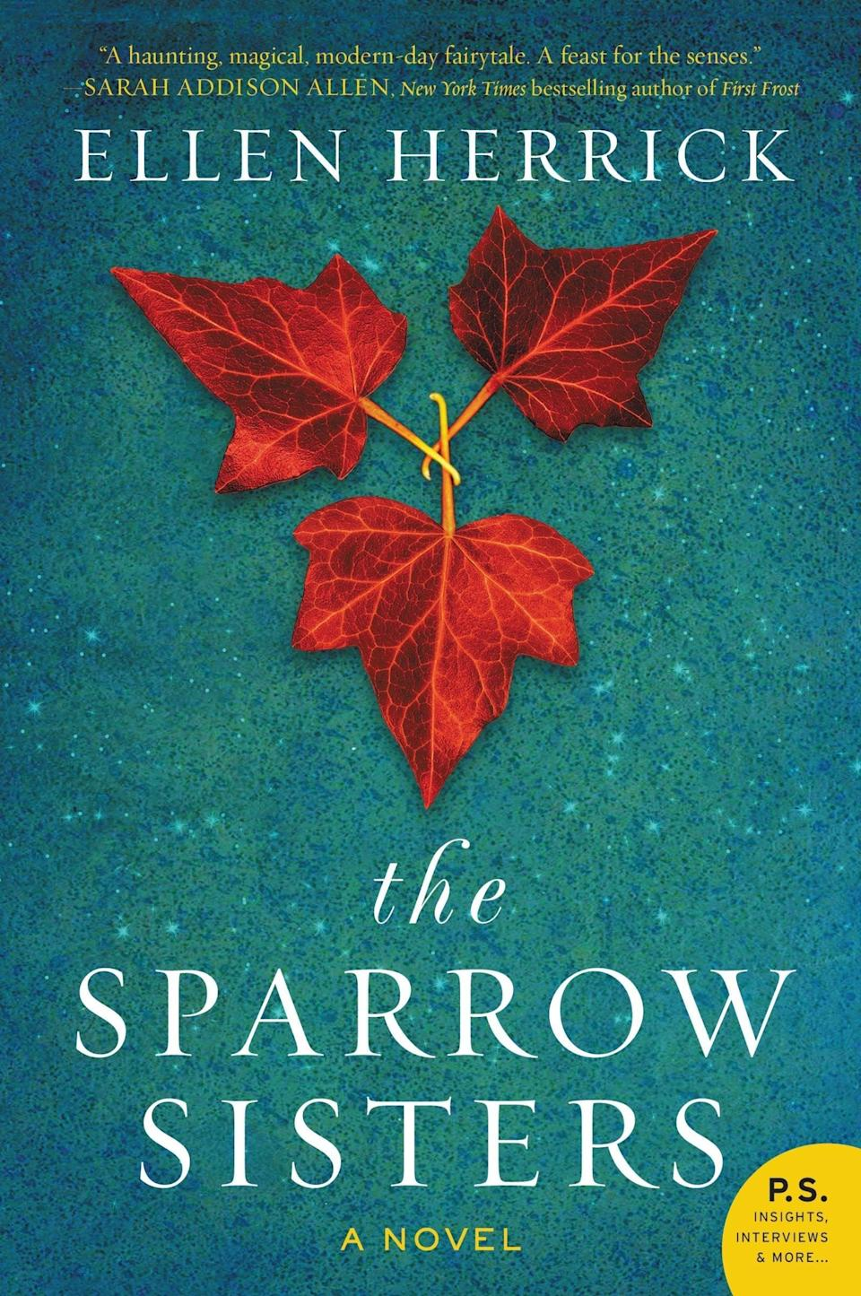 """<p>We know you're not supposed to judge a book by its cover, but Ellen Herrick's <span><strong>The Sparrow Sisters</strong></span> cover screams Fall so loud that we can't help it. Thanks to an atmospheric New England setting, a healthy dash of magic, and a mystery that draws in the titular sisters, this book is a delightful and just ever so slightly spooky read (think <a href=""""https://www.popsugar.com/entertainment/Novels-Witches-45349696"""" class=""""link rapid-noclick-resp"""" rel=""""nofollow noopener"""" target=""""_blank"""" data-ylk=""""slk:Practical Magic""""><strong>Practical Magic</strong></a>).</p>"""