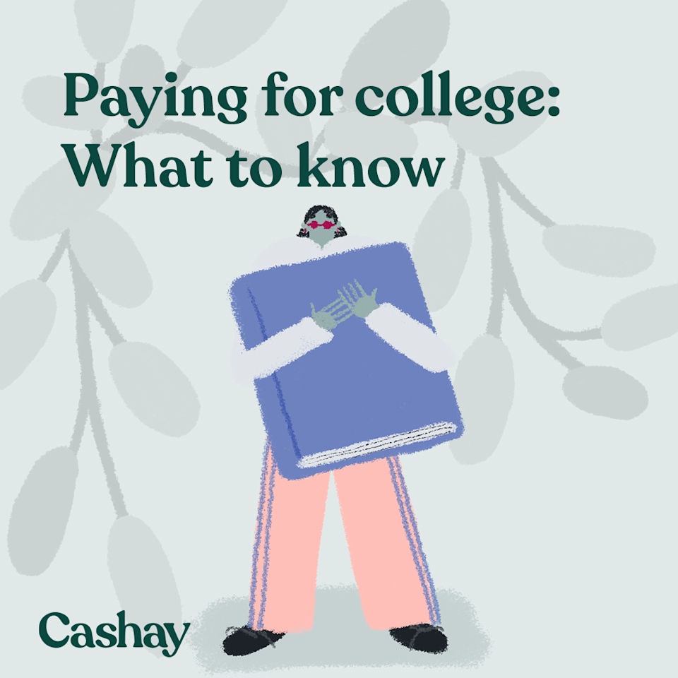 Here's what you should know about paying for college. (Graphic: Hannah Smart/Cashay)