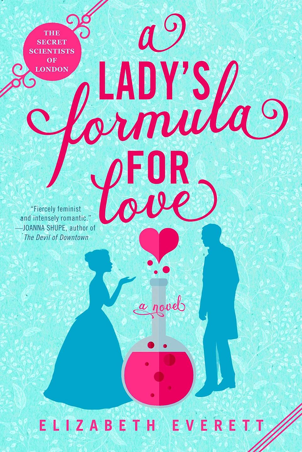 <p>Set in Victorian England, <span><strong>A Lady's Formula for Love</strong></span> by Elizabeth Everett is a delightful romp that follows Lady Violet, a scientist who forms a club for other female scientists - which is scandalous for the time. Violet and her friends are using their intellect to complete a mission for the queen herself, but they need a bit of protection along the way, which is where protection officer Arthur Kneland comes in to keep Violet safe (and fall madly in love with her in the process). </p> <p><em>Out Feb. 9</em></p>