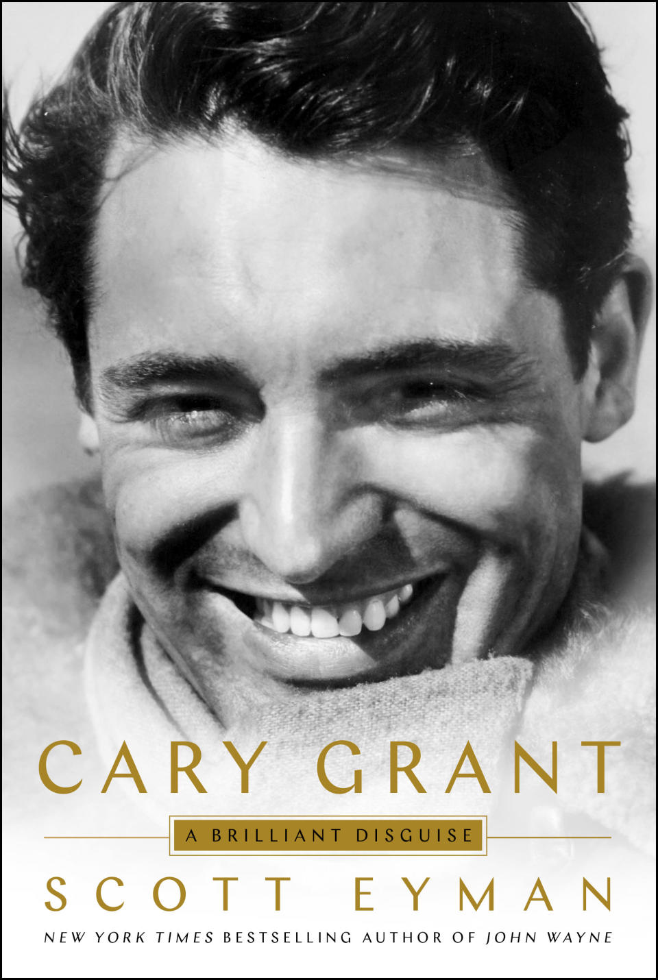 "This cover image released by Simon & Schuster shows ""Cary Grant: A Brilliant Disguise,"" by Scott Eyman. (Simon & Schuster via AP)"
