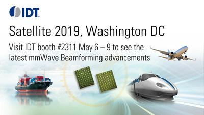 Integrated Device Technology (IDT) will demonstrate its latest mmWave beamforming advancements at Satellite 2019 in Washington DC, May 6-9
