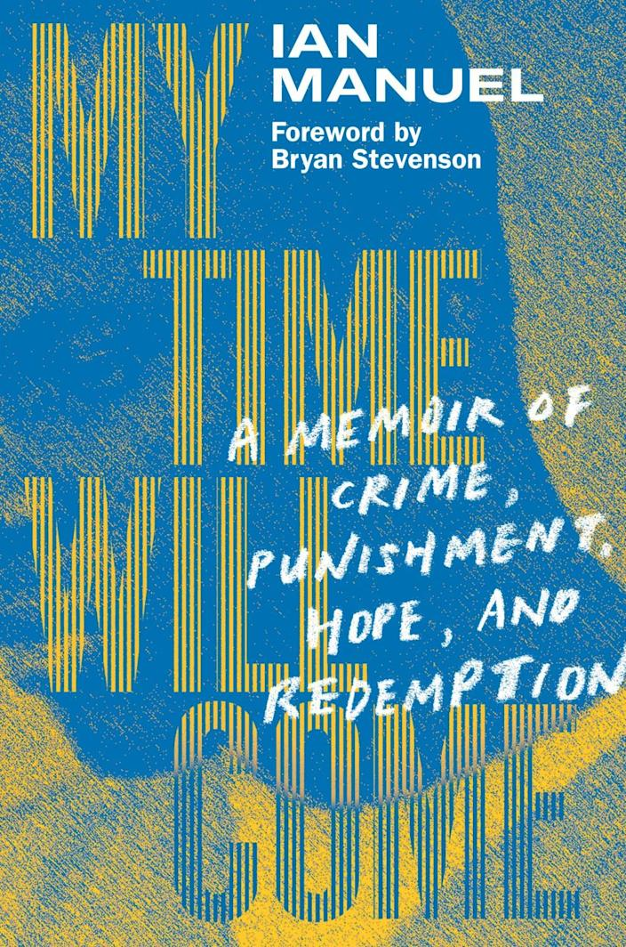 """Jacket for Ian Manuel's memoir, """"My Time Will Come: A Memoir of Crime, Punishment, Hope, and Redemption."""""""