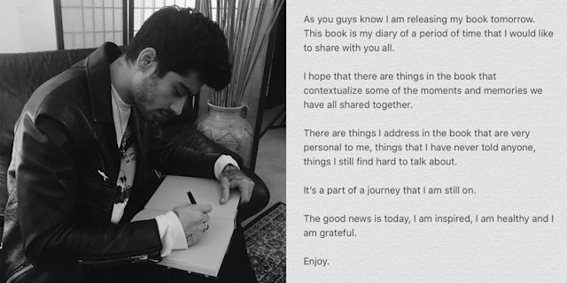 "<p>12. He's an author. Zayn released his autobiography, aptly titled <em>Zayn</em>, which showed his life since leaving One Direction in 2015. (Photo: <a href=""https://www.instagram.com/p/BMRgVFyDAuV/?hl=en&taken-by=zayn"" rel=""nofollow noopener"" target=""_blank"" data-ylk=""slk:Zayn Malik via Instagram"" class=""link rapid-noclick-resp"">Zayn Malik via Instagram</a>) </p>"