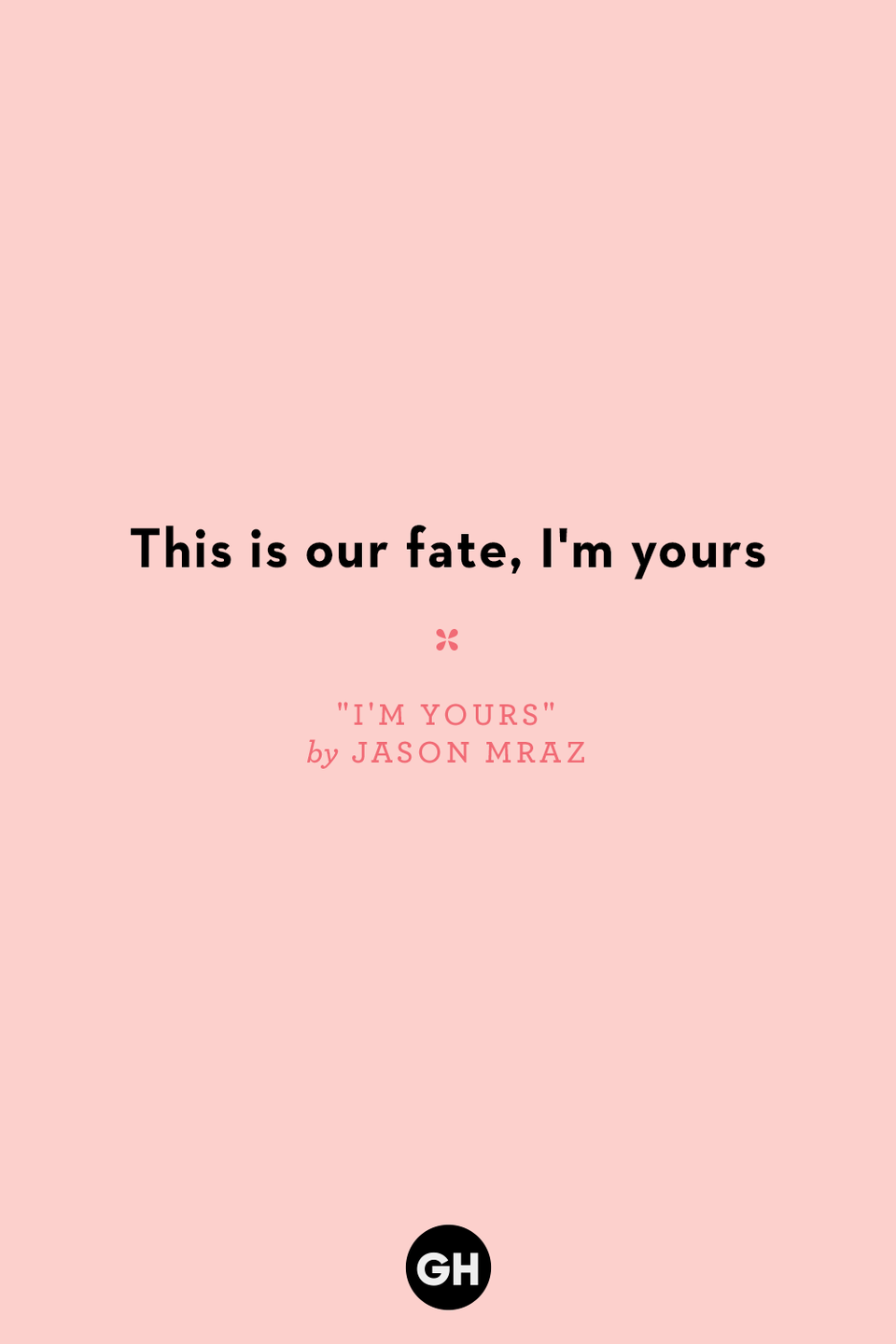 <p>This is our fate, I'm yours<br></p>