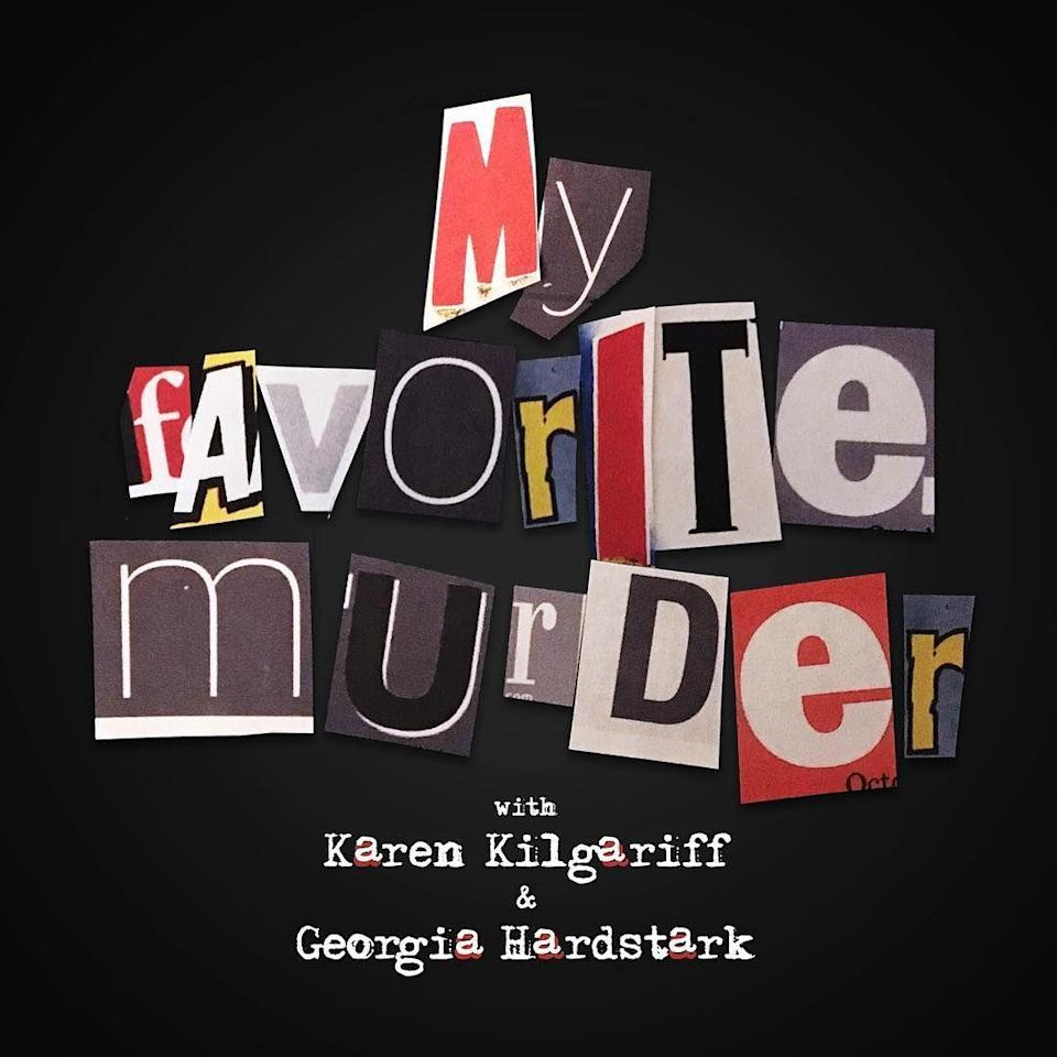 """<p>Karen Kilgariff and Georgia Hardstark have a hard and fast rule: """"Stay sexy and don't get murdered."""" The hilarious duo have quickly become household names, as they tell true stories about murders and other heinous crimes, with lots of asides and a healthy dose of mental health awareness to boot.</p><p><a class=""""link rapid-noclick-resp"""" href=""""https://go.redirectingat.com?id=74968X1596630&url=https%3A%2F%2Fitunes.apple.com%2Fus%2Fpodcast%2Fmy-favorite-murder-karen-kilgariff-georgia-hardstark%2Fid1074507850%3Fmt%3D2&sref=https%3A%2F%2Fwww.goodhousekeeping.com%2Flife%2Fentertainment%2Fg27009615%2Fbest-true-crime-podcasts%2F"""" rel=""""nofollow noopener"""" target=""""_blank"""" data-ylk=""""slk:LISTEN NOW"""">LISTEN NOW</a> </p>"""